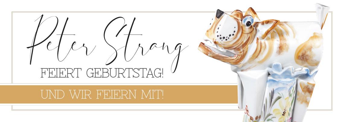 Peter Strang feiert Geburtstag! - und wir feiern mit! - Die Porzellanmanufakturen